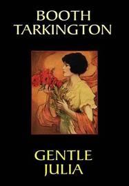 Gentle Julia by Booth Tarkington