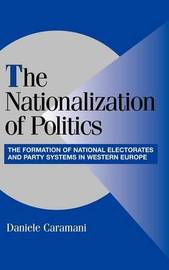 The Nationalization of Politics by Daniele Caramani image