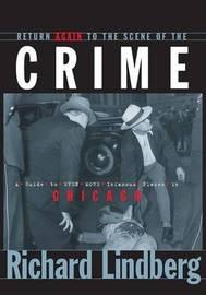 Return Again to the Scene of the Crime by Richard Lindberg