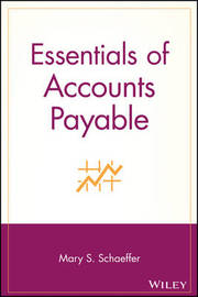 Essentials of Accounts Payable by Mary S Schaeffer