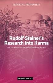 Rudolf Steiner's Research into Karma by Sergei O. Prokofieff