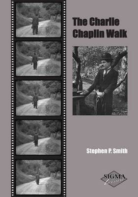 The Charlie Chaplin Walk by Stephen P Smith