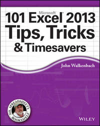 101 Excel 2013 Tips, Tricks and Timesavers by John Walkenbach