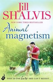 Animal Magnetism: Animal Magnetism Book 1 by Jill Shalvis
