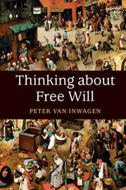 Thinking about Free Will by Peter van Inwagen image