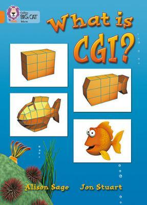 What Is CGI? by Alison Sage