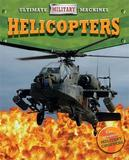 Ultimate Military Machines: Helicopters by Tim Cooke
