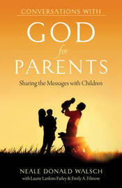 Conversations with God for Parents by Neale Donald Walsch
