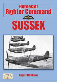 Heroes of Fighter Command - Sussex by Ruper Matthews image