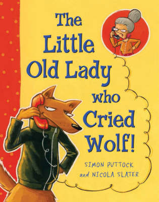 The Little Old Lady Who Cried Wolf by Simon Puttock
