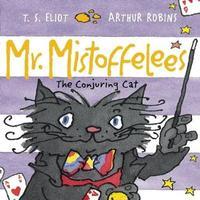 Mr Mistoffelees by T.S. Eliot