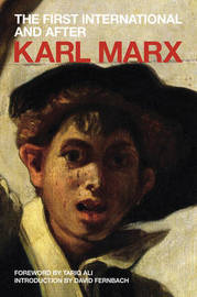 The First International and After: Pt. 2 by Karl Marx