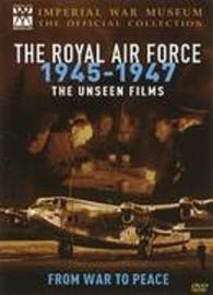 Royal Air Force At War, The - The Unseen Films: 1945-1947 - From War To Peace on DVD