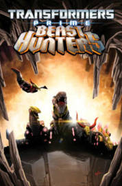 Transformers Prime Beast Hunters Volume 1 by Mike Johnson