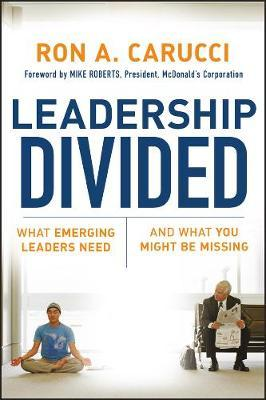Leadership Divided by Ron A Carucci