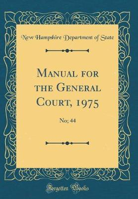 Manual for the General Court, 1975 by New Hampshire Department of State