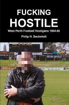 Fucking Hostile by Philip H Backshall image