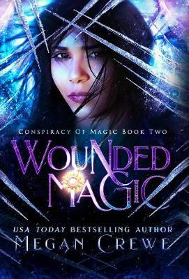 Wounded Magic by Megan Crewe