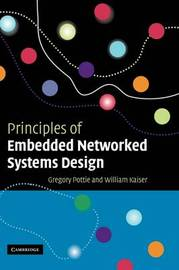 Principles of Embedded Networked Systems Design by Gregory J. Pottie image