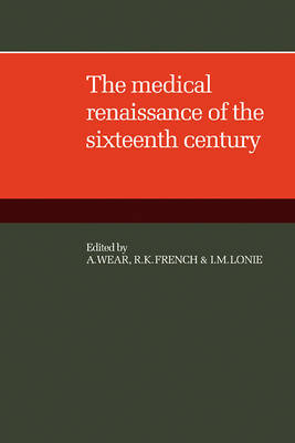The Medical Renaissance of the Sixteenth Century by A. Wear image