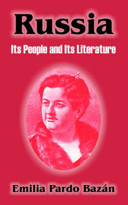 Russia: Its People and Its Literature by Emilia Pardo Bazan image