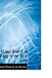 El Que Diran y El Que Se Me Da a Mi by Manuel Breton de los Herreros image