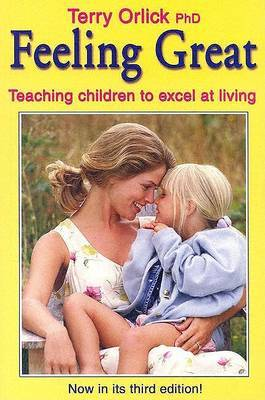 Feeling Great: Teaching Children to Excel at Living by Terry Orlick image