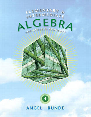 Elementary and Intermediate Algebra for College Students by Allen R. Angel