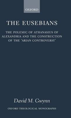 The Eusebians by David M. Gwynn image