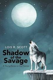 Shadow of the Savage by Lois Scott image