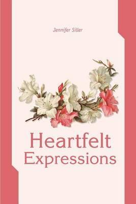 Heartfelt Expressions by Jennifer H. Siller image