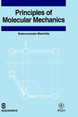 Principles of Molecular Mechanics by Katsunosuke Machida