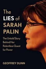 The Lies of Sarah Palin by Geoffrey Dunn