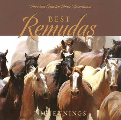 Best Remudas by Jim Jennings
