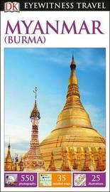 DK Eyewitness Myanmar (Burma) Travel Guide by DK Travel
