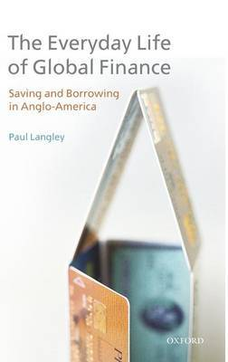 The Everyday Life of Global Finance by Paul Langley image