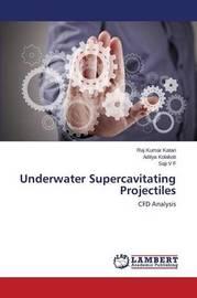 Underwater Supercavitating Projectiles by Katari Raj Kumar