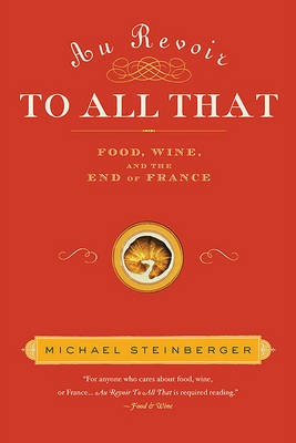 Au Revoir to All That by Michael Steinberger