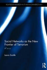Social Networks as the New Frontier of Terrorism by Laura Scaife