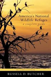 America's National Wildlife Refuges by Russell D Butcher