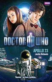 """""""Doctor Who"""": Apollo 23 by Justin Richards image"""