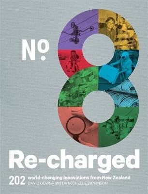 No.8 Re-charged: 202 World-changing Innovations from New Zealand by David Downs image