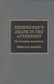 """Hemingway's """"Death in the Afternoon"""": The Complete Annotations by Miriam B Mandel image"""