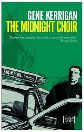 The Midnight Choir by Gene Kerrigan