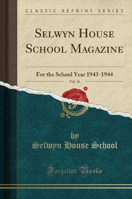 Selwyn House School Magazine, Vol. 16 by Selwyn House School