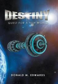 Destiny by Donald M Edwards