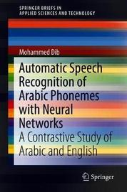 Automatic Speech Recognition of Arabic Phonemes with Neural Networks by Mohammed Dib