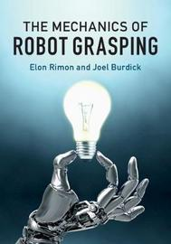 The Mechanics of Robot Grasping by Elon Rimon