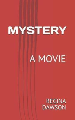 Mystery by Regina Marie Dawson