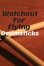 Watchout For Flying Drumsticks by Music Lovers image